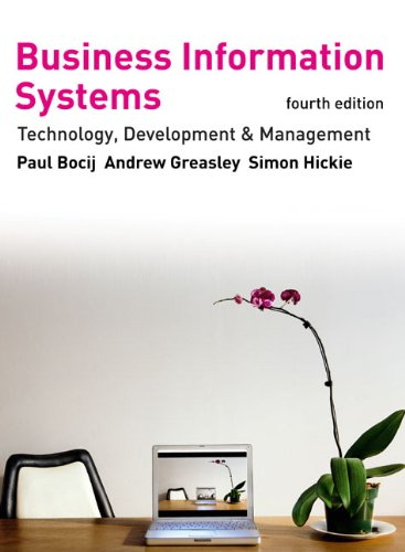 Business Information Systems: Technology, Development and Management for the E-Business (4th Edition)