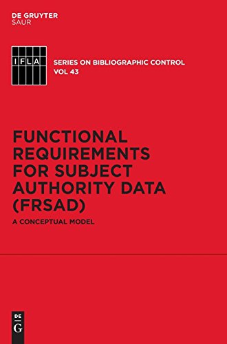 Functional Requirements for Subject Authority Data (FRSAD): A Conceptual Model (IFLA Series on Bibliographic Control)