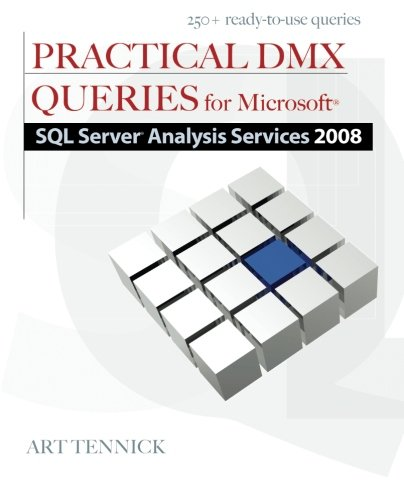 Practical DMX Queries for Microsoft SQL Server Analysis Services 2008