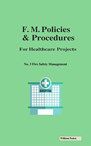 b23bfaedf5 Facilities Management Policies and Procedures for Healthcare Projects, No.  3 Fire Safety Management by