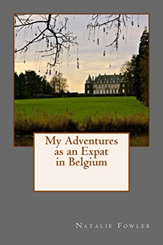 UPD My Adventures As An Expat In Belgium. designed Akmola compare small makes