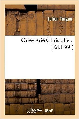 Livres Orfèvrerie Christofle (Éd.1860) pdf epub