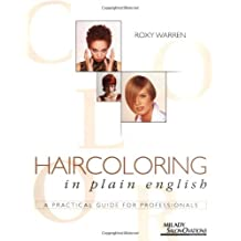 Haircoloring in Plain English: A Practical Guide for Professionals