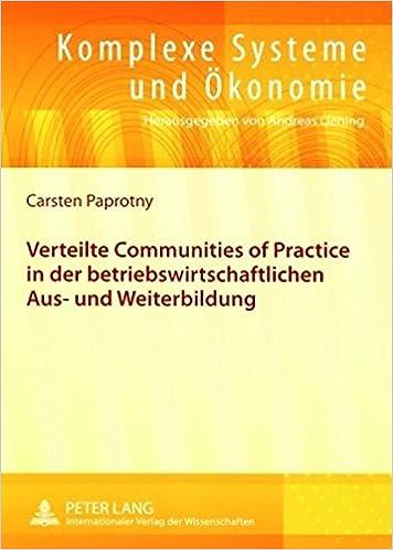 Book Verteilte Communities of Practice in Der Betriebswirtschaftlichen Aus- Und Weiterbildung (Komplexe Systeme Und Oekonomie)