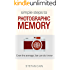 Simple Steps to Photographic Memory: Even the average Joe can do it now