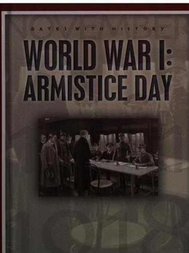 Read Online World War I, Armistice Day: November 11, 1918 (Dates with History) ebook