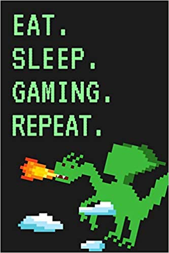 Eat  Sleep  Gaming  Repeat : 8-Bit Retro Video Games