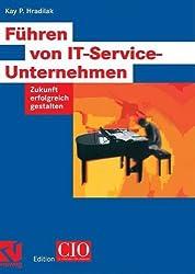Führen von IT-Service-Unternehmen: Zukunft erfolgreich gestalten (Edition CIO)