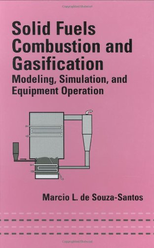 Solid Fuels Combustion and Gasification: Modeling, Simulation, and Equipment Operations (Mechanical Engineering)
