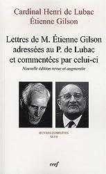 Lettres de M. Etienne Gilson adressées au P. De Lubac et commentées par celui-ci : Correspondance 1956-1975
