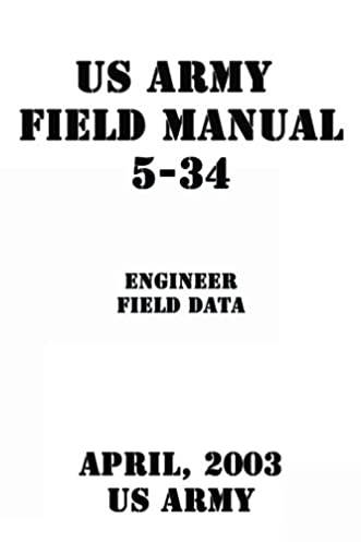 us army field manual 5 34 engineer field data us army rh amazon com Army Technical Manuals Army Technical Manuals