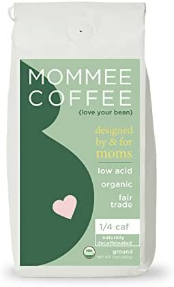 Mommee Coffee - Quarter Caf, Low Acid Coffee | Ground, Organic | Fair Trade, Water Processed - 12oz.