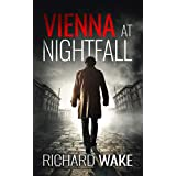 Vienna at Nightfall (Alex Kovacs thriller series Book 1)