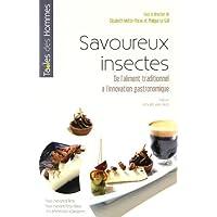 Savoureux insectes: De l'aliment traditionnel à l'innovation gastronomique.