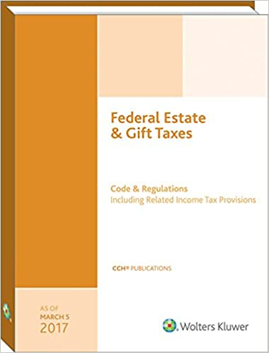 Federal estate gift taxes code regulations including related federal estate gift taxes code regulations including related income tax provisions as of march 2017 fandeluxe Choice Image