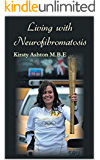 Living With Neurofibromatosis (Kirsty's Story Living with Neurofibromatosis and Scoliosis Book 2)