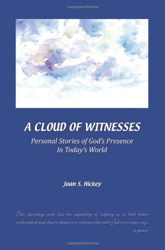 A Cloud of Witnesses: Personal Stories of God's Presence in Today's World