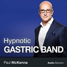 Hypnotic Gastric Band Speech by Paul McKenna Narrated by Paul McKenna