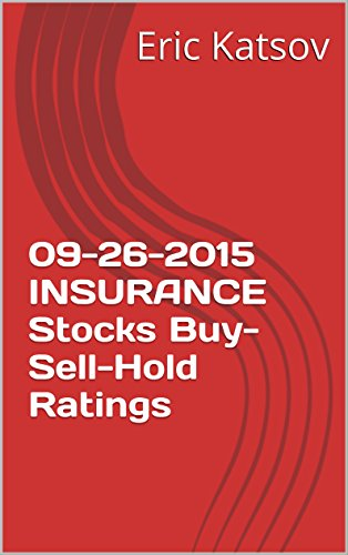 Download 09-26-2015  INSURANCE  Stocks Buy-Sell-Hold Ratings (Buy-Sell-Hold+stocks iPhone app) Pdf
