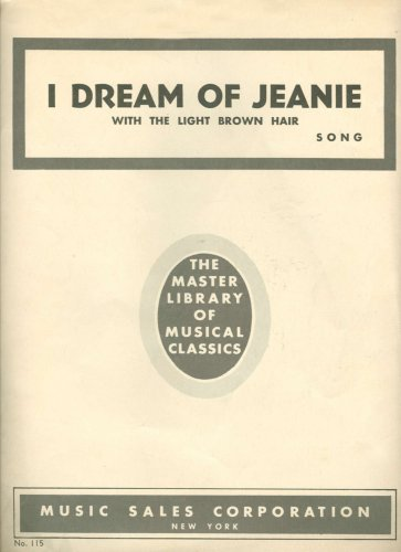 I Dream of Jeanie with the Light Brown Hair (The Master Library of Musical Classics, No. 115) - Piano & Lyrics