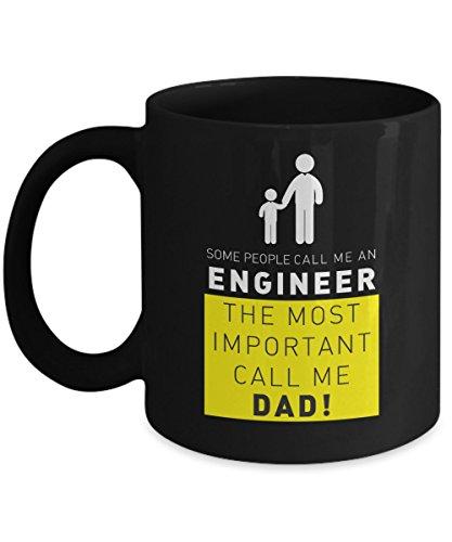 Dad Mug   Some People Call Me An Engineer  The Most Important Call Me Dad    11 Oz Coffee Mug Tea Cup