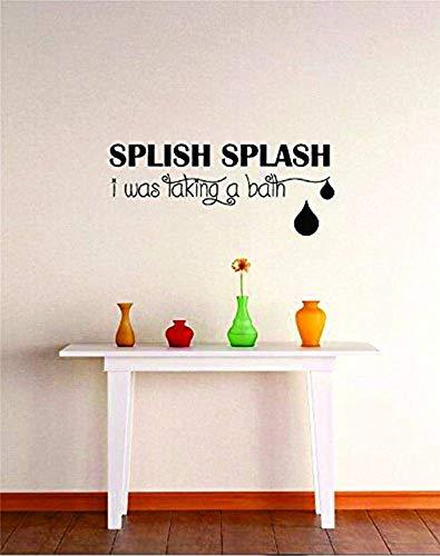 Splish Splash was Taking A Bath Bathroom Image Quote Sticker Wall Decals Mural Decor Vinyl Sticker SK4511
