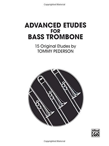 [Etudes for Bass Trombone: Advanced] [Author: Pederson, Tommy] [March, 1985]