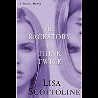 The Backstory to Think Twice: A Special Bonus (Rosato & Associates Book 12)