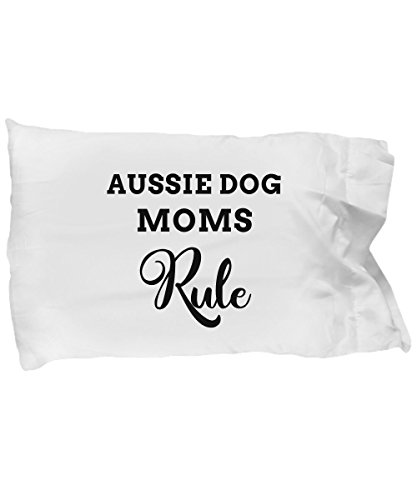 Aussie Mom Pillow Case, Great Dog Stuff Pillowcase Themed Gifts for Mini Dog Moms Who Rule, White Microfiber Pillow Cover ()
