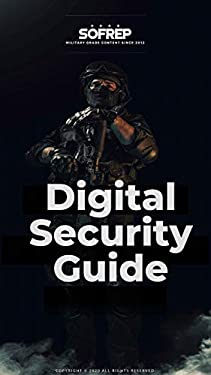 The SOFREP Digital Security Guide: Secure Your Digital Realm