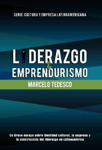 Liderazgo y Emprendurismo: Serie: Cultura y Empresa Latinoamericana (Spanish Edition) [Marcelo Tedesco] (Tapa Dura)