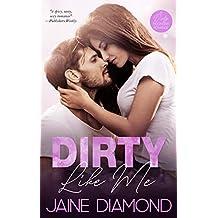 Dirty Like Me: A Rockstar Romance (Dirty, Book 1)