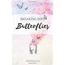 Breaking into Butterflies