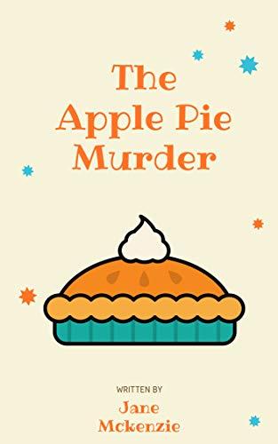 The Apple Pie Murder (Beth's Bakery Book 1) by [McKenzie, Jane]