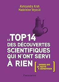 Le top 14 des découvertes scientifiques qui n'ont servi à rien par Aleksandra Kroh