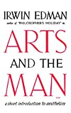 Arts and the Man, Edman, Irwin, 0393001040