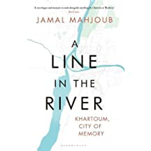Amazon sudan africa books a line in the river khartoum city of memory fandeluxe Choice Image