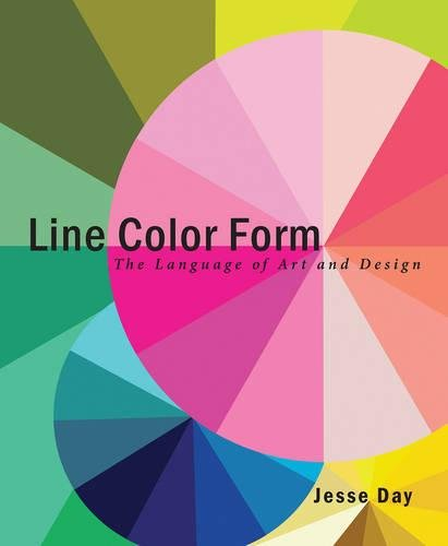 Line Color Form: The Language of Art and Design from Day Jesse