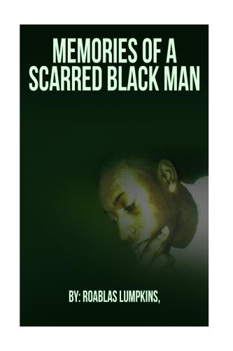 Search : Memories of A Scarred Black Man