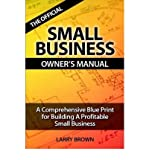 img - for [ The Official Small Business Owners Manual BY Brown, Larry ( Author ) ] { Paperback } 2007 book / textbook / text book