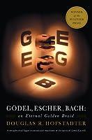 Gödel, Escher, Bach: An Eternal Golden Braid