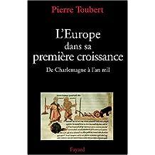 EUROPE DANS SA PREMIÈRE CROISSANCE (L')