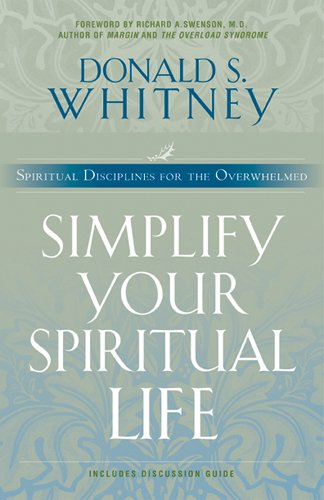 simplify-your-spiritual-life-spiritual-disciplines-for-the-overwhelmed