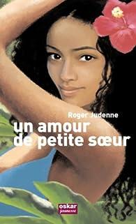 Un amour de petite soeur par Roger Judenne