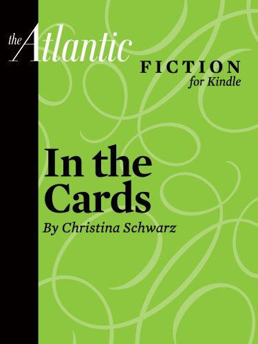 In the Cards (a short story from The Atlantic) (From The Archives of The Atlantic)