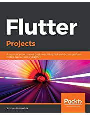 Flutter Projects: A practical, project-based guide to building real-world cross-platform mobile applications and games