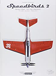 Speedbirds : Tome 2, Reno 1964 - to the present, National championship air races and air show, fly low, go fast, turn left