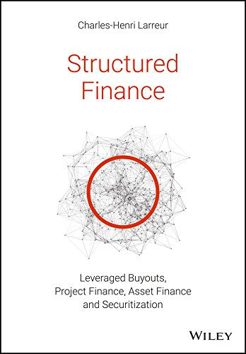 Structured Finance LBOs, Project Finance, Asset Finance and Securitization (Securitization The Financial Instrument Of The Future)
