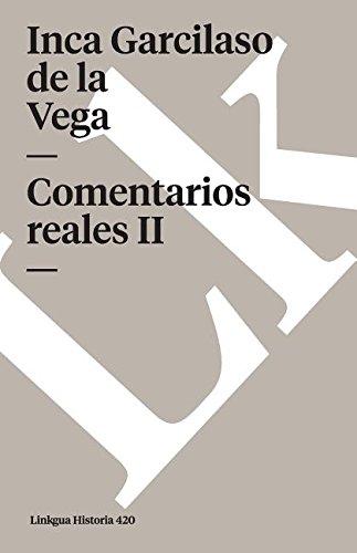 Comentarios reales II (Linkgua Historia) (Spanish Edition) [Inca Garcilaso de la Vega] (Tapa Blanda)
