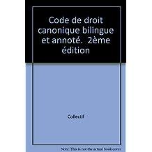 Code de droit canonique bilingue annote